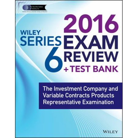 Wiley Series 6 Exam Review 2016   Test Bank  The Investment Company And Variable Contracts Products Representative Examination