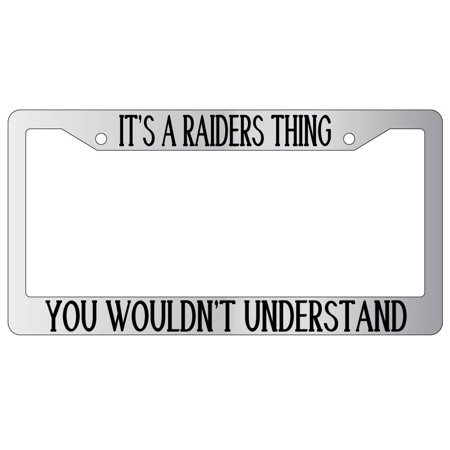 Oakland Athletics Chrome License Plate (It's A Raiders Thing You Wouldn't Understand Chrome Plastic License Plate Frame)