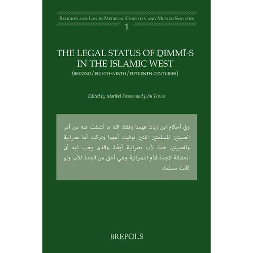 The Legal Status of Dimmi-s in the Islamic West (second/eighth-ninth/fifteenth centuries)