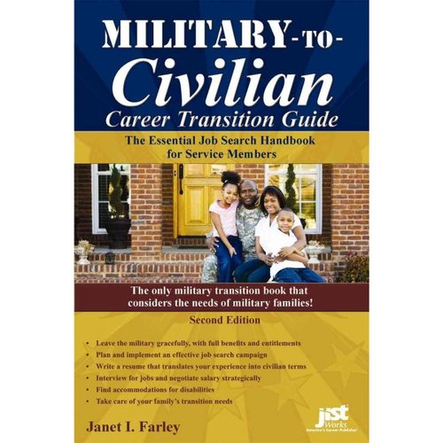 Military-To-Civilian Career Transition Guide : The Essential Job Search Handbook for Service Members