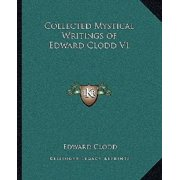 Collected Mystical Writings of Edward Clodd V1