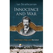 Innocence and War : Mark Twain's Holy Land Revisited