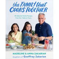 The Family That Cooks Together : 85 Zakarian Family Recipes from Our Table to Yours (Paperback)
