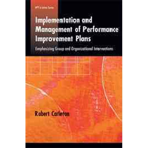 Implementation and Management of Performance Improvement Plans: Emphasizing Group and Organizational Interventions