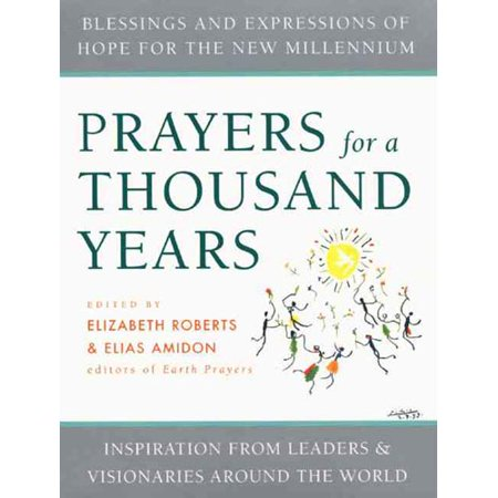 Prayers for a Thousand Years: Blessings and Expressions of Hope for the New Millennium