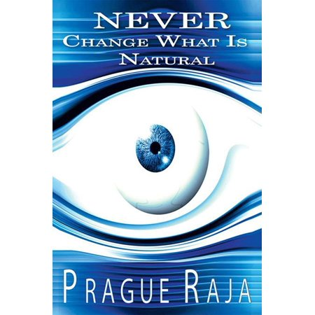 Never Change What Is Natural - eBook