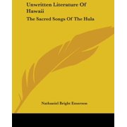 Unwritten Literature of Hawaii : The Sacred Songs of the Hula