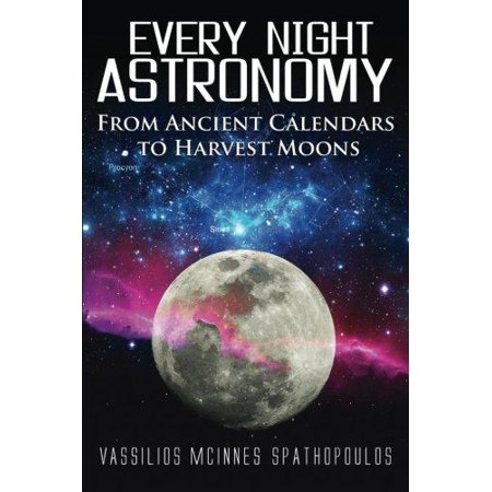 Every Night Astronomy  From Ancient Calendars To Harvest Moons