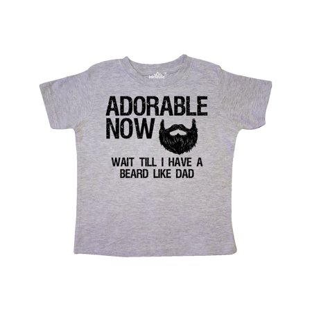 Adorable Now...Wait Till I Have a Beard Like Dad Toddler T-Shirt (Beards Shirts For Women)