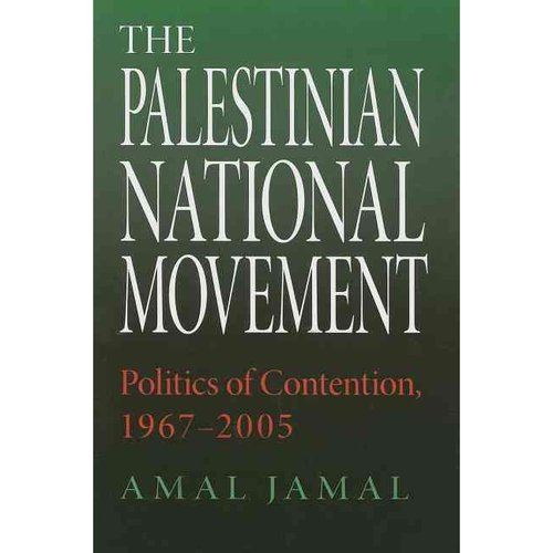 The Palestinian National Movement: Politics of Contention, 1967-2005