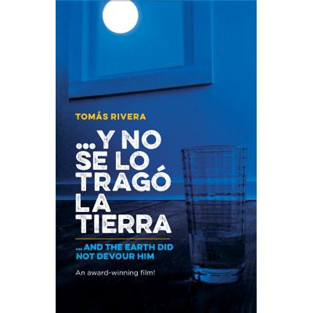 Y No Se Lo Trago La Tierra / ...and the Earth Did Not Devour (Y No Se Lo Trago La Tierra Summary)