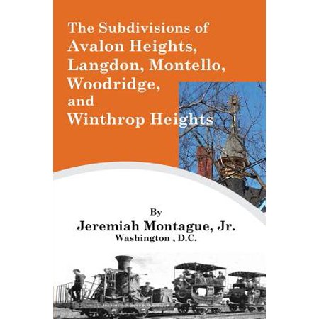 The Subdivisions of Avalon Heights, Langdon, Montello, Woodridge, and Winthrop Heights Within Washington County, District of