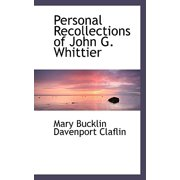 Personal Recollections of John G. Whittier