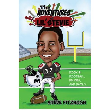 The Adventures of Lil' Stevie Book 2 : Football, Felines, and