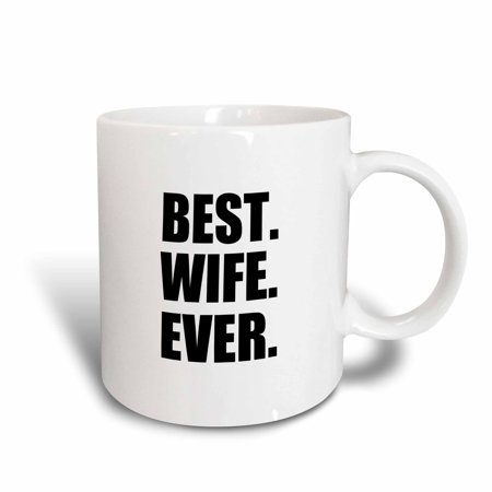 3dRose Best Wife Ever - black text anniversary valentines day gift for her, Ceramic Mug,