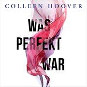 Was perfekt war - Audiobook