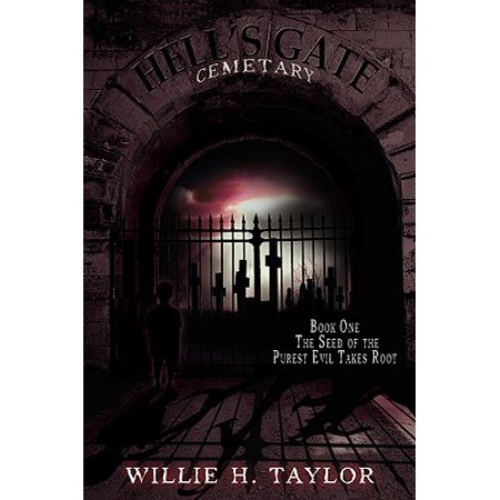 Halloween Cemetery Gates (Hell's Gate Cemetery : Book #1, the Seed of the Purest Evil Takes)
