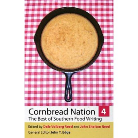 Cornbread Nation 4  The Best Of Southern Food Writing