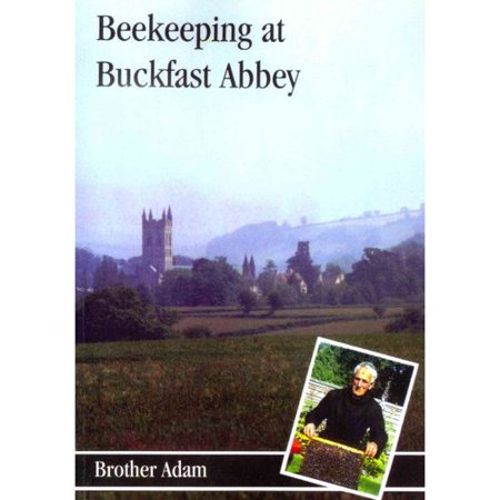 Bee-Keeping at Buckfast Abbey: With a Section on Meadmaking