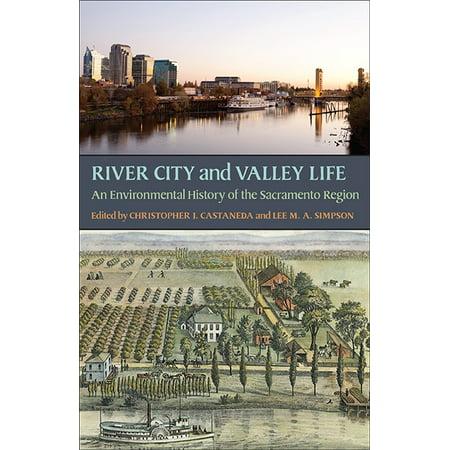 River City and Valley Life : An Environmental History of the Sacramento Region (Halloween City Sacramento)