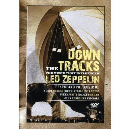 Down The Tracks: The Music That Influenced Led Zeppelin (Music DVD)