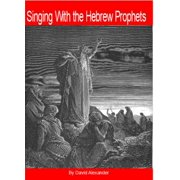 Singing with the Hebrew Prophets - eBook
