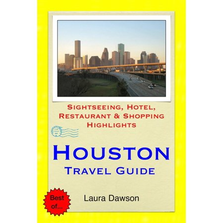 Houston, Texas Travel Guide - Sightseeing, Hotel, Restaurant & Shopping Highlights (Illustrated) -