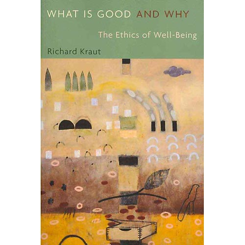 What Is Good and Why: The Ethics of Well-Being