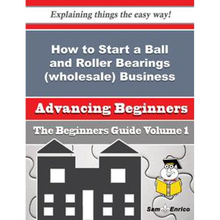 How to Start a Ball and Roller Bearings (wholesale) Business (Beginners Guide) - - Witches Balls Wholesale