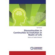 Discontinuities in Continuities to Evolution in Realm of Life