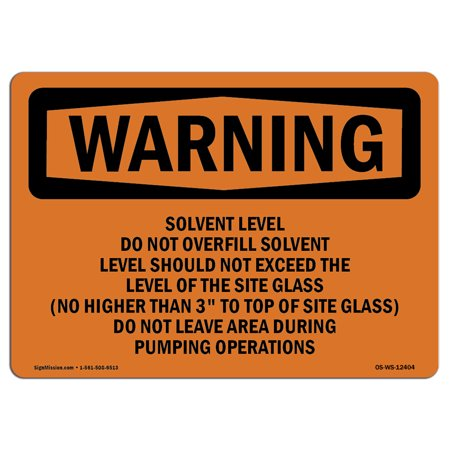 OSHA WARNING Sign - Solvent Level Do Not Overfill Solvent Level  | Choose from: Aluminum, Rigid Plastic or Vinyl Label Decal | Protect Your Business, Work Site, Warehouse & Shop Area |Made in the USA