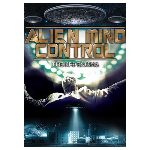 Alien Mind Control: The UFO Enigma (2016) by