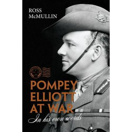 Pompey Elliott at War : In His Own Words