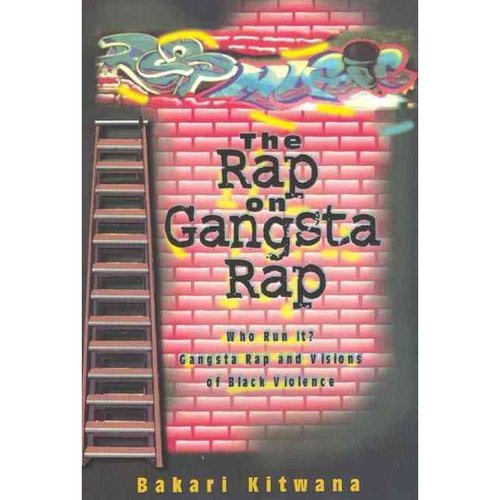Rap on Gangsta Rap: Who Run It?: Gangsta Rap and Visions of Black Violence