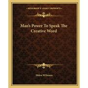 Man's Power to Speak the Creative Word