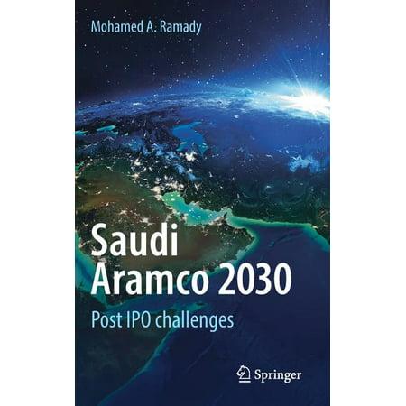 Saudi Aramco 2030 : Post IPO Challenges (Hardcover)