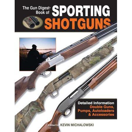 The Gun Digest Book of Sporting Shotguns