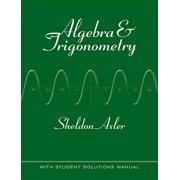 Algebra & Trigonometry : With Student Solutions Manual
