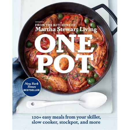 One Pot : 120+ Easy Meals from Your Skillet, Slow Cooker, Stockpot, and (Beef Pot Roast Slow Cooker Martha Stewart)