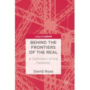 Behind the Frontiers of the Real : A Definition of the Fantastic