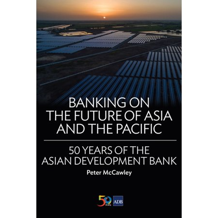 Banking on the Future of Asia and the Pacific - (Assign An Address Title For Future Reference)