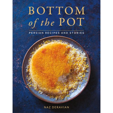 Bottom of the Pot : Persian Recipes and Stories