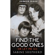 Find The Good Ones or Let Me Go-Episode Three - eBook