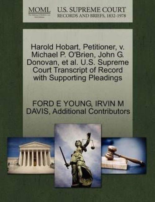 Harold Hobart, Petitioner, V. Michael P. O'Brien, John G. Donovan, et al. U.S. Supreme... by
