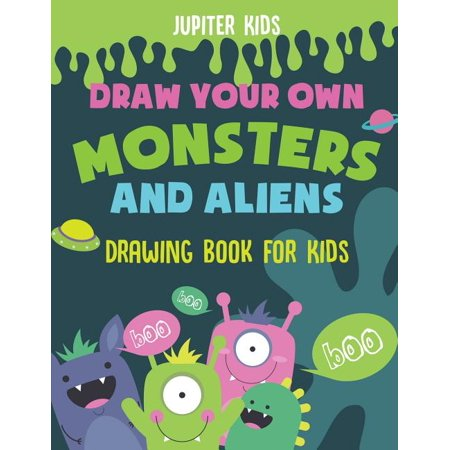 Draw Your Own Monsters and Aliens - Drawing Book for Kids Own Monster Claws