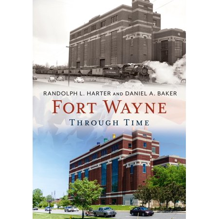 Fort Wayne Through Time