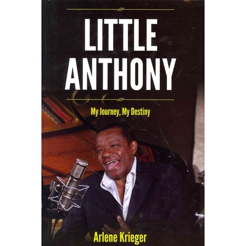 Little Anthony: My Journey, My Destiny
