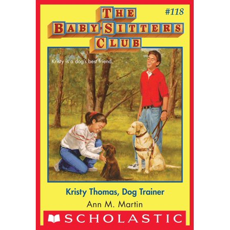 Kristy Thomas: Dog Trainer (The Baby-Sitters Club #118) - eBook