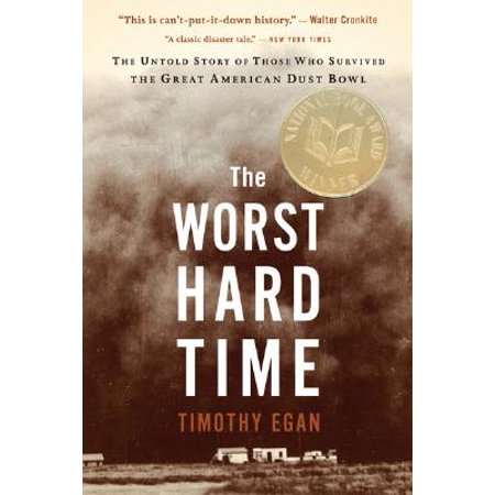 The Worst Hard Time (Paperback) (The Worst Hard Time By Timothy Egan)