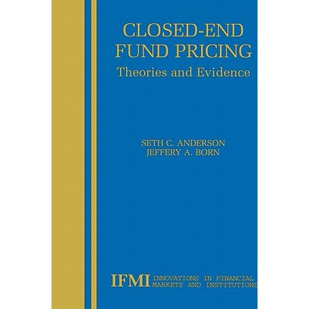 Closed-End Fund Pricing : Theories and Evidence (The Theory Of Money And Financial Institutions)